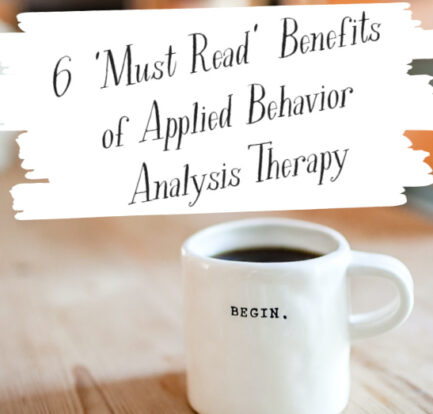 6 'Must Read' Benefits of Applied Behavior Analysis Therapy
